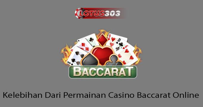 Kelebihan Dari Permainan Casino Baccarat Online