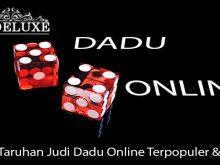Kenali Taruhan Judi Dadu Online Terpopuler & Terbaik