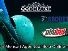 Panduan Mencari Agen Judi Bola Online Terbaik