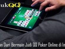 Keseruan Dari Bermain Judi QQ Poker Online di Indonesia