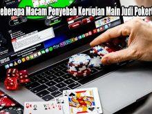 Hindari Beberapa Macam Penyebab Kerugian Main Judi PokerQQ Online